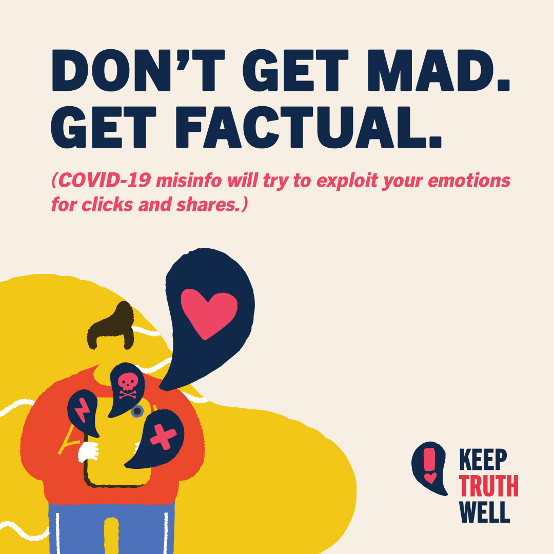 Don't get mad. Get factual. COVID-19 misinfo will try to exploit your emotions for clicks and shares.