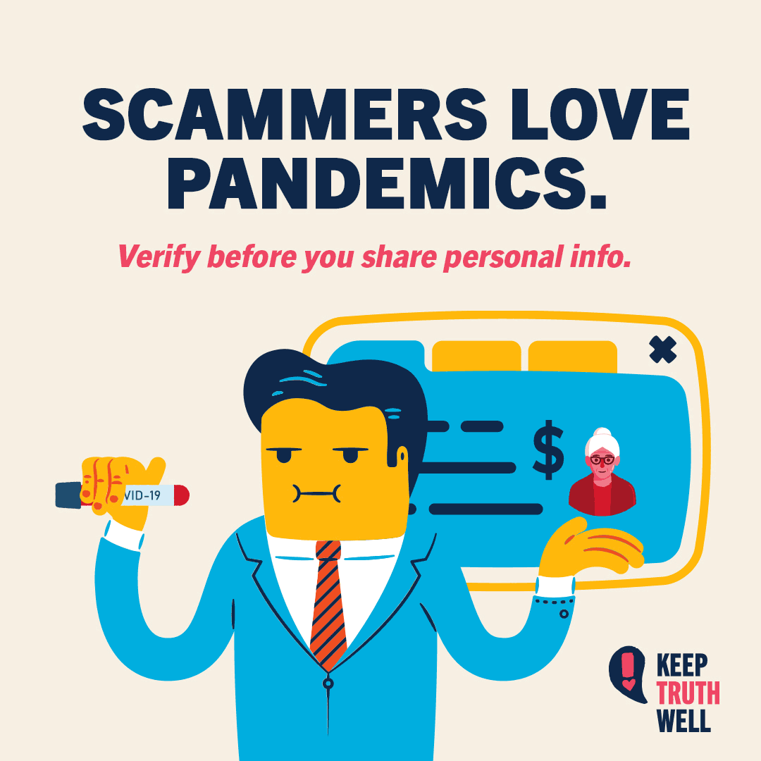 Scammers love pandemics. Verify before you share personal info.