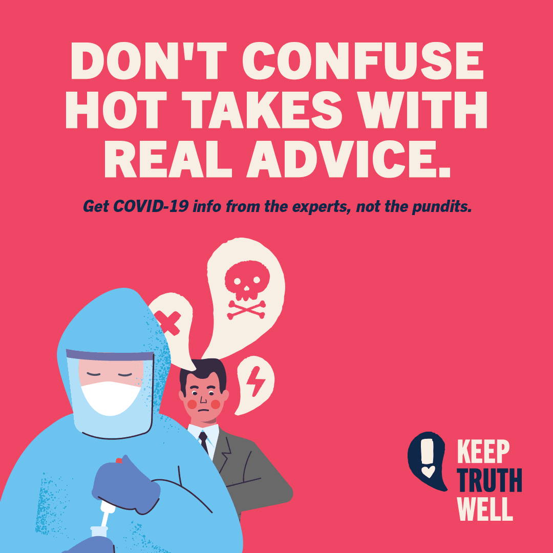 Don't confuse hot takes with real advice. Get COVID-19 info from the experts, not the pundits.